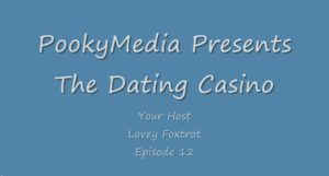 The Dating Casino 12 – 4 Jan 09