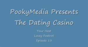 The Dating Casino 13 – 11 Jan 09